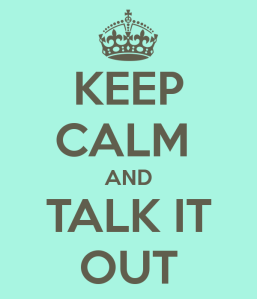 keep-calm-and-talk-it-out-11